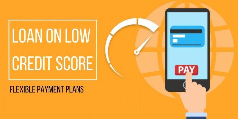 Loan On low credit score